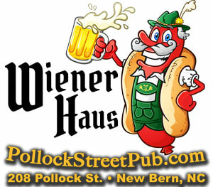 Pollock Street Pub - A Wiener Haus - NOW OPEN - Serving sausages, Bratwurst, knockwurst, weiners, frankfurter, hot dogs, wurstel German fare in historic downtown New Bern, North Carolina.